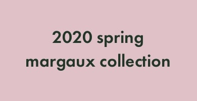 2020 spring margaux collection